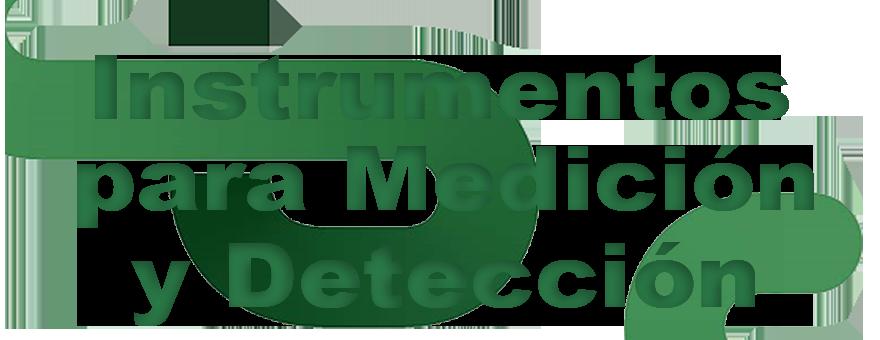 Instrumentos para Medición y Detección